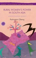 Rural Women's Power in South Asia: : Understanding Shakti - Pashington Obeng