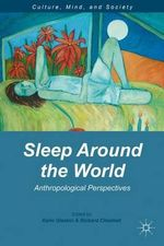 Sleep Around the World : Anthropological Perspectives