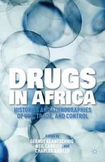 Drugs in Africa : Histories and Ethnographies of Use, Trade, and Control