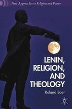 Lenin, Religion, and Theology : Public Administration and the Legacies of Mao's Ru... - Roland Boer