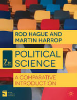 Political Science : A Comparative Introduction - Rod Hague