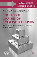 The Labour Markets of Emerging Economies : Has Growth Translated into More and Better Jobs? - Sandrine Cazes