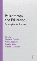 Philanthropy and Education : Strategies for Impact - Ekkehard Thumler