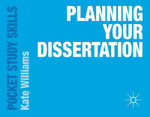 Planning Your Dissertation - Kate Williams