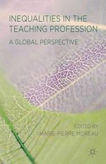Inequalities in the Teaching Profession : A Global Perspective