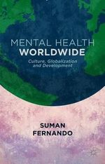 Mental Health Worldwide : Culture, Globalization and Development - Suman Fernando