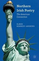 Northern Irish Poetry : The American Connection - Elmer Kennedy-Andrews