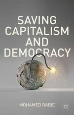 Saving Capitalism and Democracy : The Most Dangerous American Journey - Mohamed Rabie