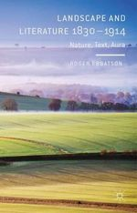 Landscape and Literature 1830-1914 : Nature, Text, Aura - Roger Ebbatson