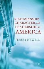 Statesmanship, Character, and Leadership in America - Terry Newell