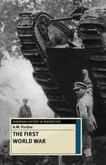 The First World War : European History in Perspective - A. W. Purdue