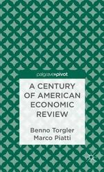 A Century of American Economic Review : Insights on Critical Factors in Journal Publishing - Benno Torgler