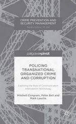 Policing Transnational Organized Crime and Corruption : Exploring the Role of Communication Interception Technology - Mitchell Congram