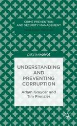 Understanding and Preventing Corruption : Crime Prevention and Security Management - Adam Graycar