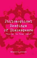 Philosophical Readings of Shakespeare : Thou Art the Thing Itself - Margherita Pascucci