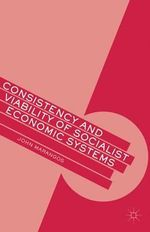 Consistency and Viability of Socialist Economic Systems - John Marangos