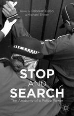Stop and Search : The Anatomy of a Police Power