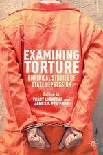 Examining Torture : Empirical Studies of State Repression