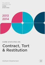 Core Statutes on Contract, Tort and Restitution 2013-14 - Graham Stephenson