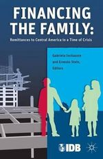 Financing the Family : Remittances to Central America in a Time of Crisis