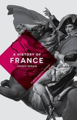 A History of France : Palgrave Essential Histories Series - Joseph Bergin