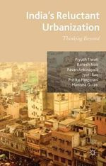 India's Reluctant Urbanization : Thinking Beyond - Ranesh Nair