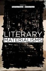 Literary Materialisms : New Critical Perspectives