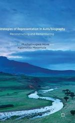 Strategies of Representation in Auto/Biography : Reconstructing and Remembering
