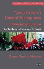 Young People's Political Participation in Western Europe : Continuity or Generational Change? - Gema Garcia Albacete