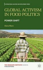 Global Activism in Food Politics : Power Shift - Alana Mann