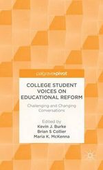 College Student Voices on Educational Reform : Challenging and Changing Conversations