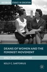 Deans of Women and the Feminist Movement : Emily Taylor's Activism - Kelly C. Sartorius