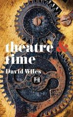 Theatre and Time - David Wiles