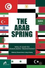 The Arab Spring : Will it Lead to Democratic Transitions?