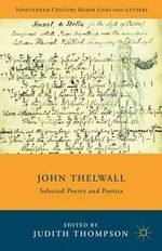 John Thelwall : Selected Poetry and Poetics