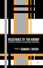 Resistance to the Known : Counter-Conduct in Language Education