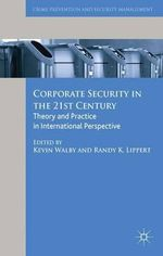 Corporate Security in the 21st Century : Theory and Practice in International Perspective