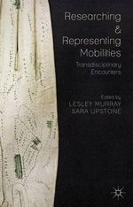 Researching and Representing Mobilities : Transdisciplinary Encounters