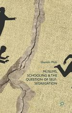 Muslims, Schooling and the Question of Self-Segregation - Shamim Miah