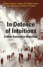 In Defense of Intuitions : A New Rationalist Manifesto - Andrew Chapman