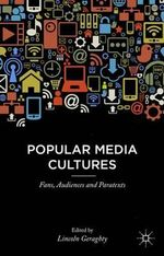 Popular Media Cultures : Fans, Audiences and Paratexts