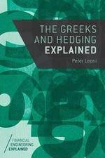 The Greeks and Hedging Explained - Peter Leoni