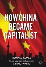 How China Became Capitalist : Insights on Critical Factors in Journal Publishing - Ronald Coase