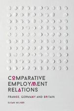 Comparative Employment Relations : France, Germany and Britain - Susan Milner