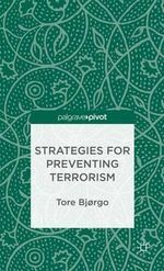 Strategies for Preventing Terrorism - Tore Bjorgo