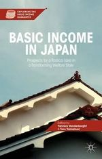 Basic Income in Japan : Prospects for a Radical Idea in a Transforming Welfare State