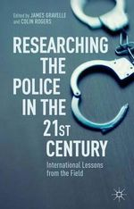 Researching the Police in the 21st Century : International Lessons from the Field
