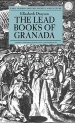 The Lead Books of Granada - Elizabeth Drayson