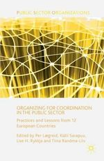 Organizing for Coordination in the Public Sector : Practices and Lessons from 12 European Countries