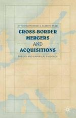 Cross-Border Mergers and Acquisitions : Theory and Empirical Evidence - Ottorino Morresi